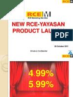 RCE - Yayasan New Product Briefing 281011v3
