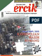MAJALAH LINGKUNGAN, KESEHATAN, dan INFRASTRUKTUR. Media Informasi Air Minum dan Penyehatan Lingkungan. PERCIK Edisi Desember 2005. Tema Wajah AMPL 2005 Kepedulian Masih Kurang