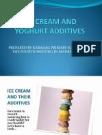 Ice Cream and Yoghurt Additives Presentation Prepared by Turkey