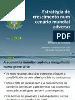 Apresentação do ministro Guido Mantega em seminário Fiesp/Lide em 4 de julho de 2012