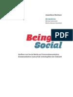 Being Social. Einfluss von Social Media auf Unternehmenskultur, Kommunikation und auf die Arbeitsplätze der Zukunft.