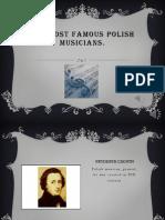 The Most Famous Polish Musicians.