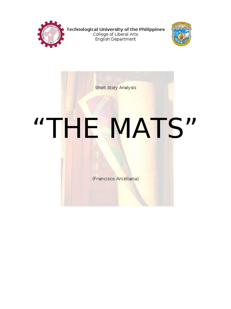 "the mats by francisco arcellana Technological university of the philippines college of liberal arts english departmentshort story analysis ""the mats"" (francisco ar."