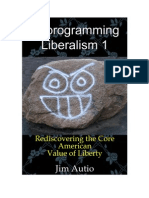 Deprogramming Liberalism 1 - Rediscovering the Core American Value of Liberty