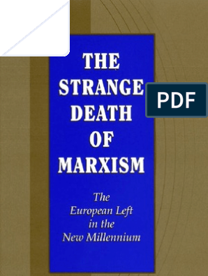 Strange Death Of Marxism The European Left In The New