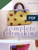 Complete Feltmaking