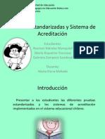 Pruebas Estandarizadas y Sistema de Acreditación