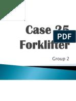 Case 25 Forklifter