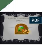 La Arana Hambrienta y La Tortuga