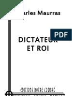 Maurras Charles, Dictateur Et Roi (2012)