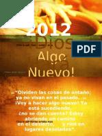 2012 Dios Hara Algo Nuevo