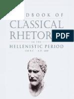 Handbook of Classical Rhetoric in the Hellenistic Period 330 B C a D 400