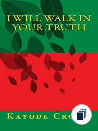 I Will Walk in Your Truth (keys to living holy, #1)
