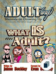 ADULT(ing): Manuals on growing up in a society that never taught you how