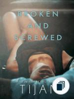 Broken and Screwed Series