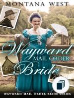 Wayward Mail Order Bride Series (Christian Mail Order Brides)