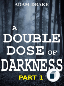 A Double Dose of Darkness Serialized