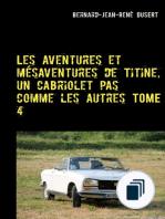 Les aventures et mésaventures de Titine, un cabriolet pas comme les autres