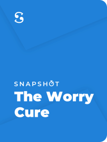 The Worry Cure: Seven Steps to Stop Worry from Stopping You