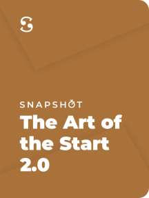 The Art of the Start 2.0: The Time-Tested, Battled-Hardened Guide for Anyone Starting Anything