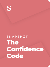 The Confidence Code: The Science and Art of Self-Assurance — What Women Should Know
