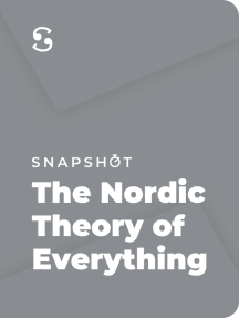 The Nordic Theory of Everything: In Search for a Better Life