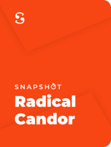 Radical Candor: Be a Kick-Ass Boss Without Losing Your Humanity