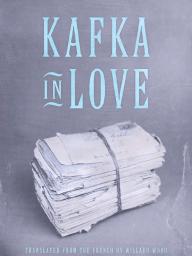 Kafka in Love by Jacqueline Raoul-Duval - Excerpt