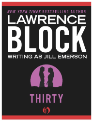 Thirty by Lawrence Block — Writing as Jill Emerson {An Excerpt}