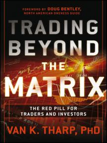 Read Trading Beyond The Matrix Online By Van K Tharp Books