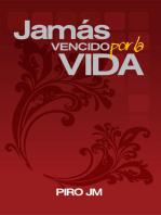JAMÁS VENCIDO POR LA VIDA