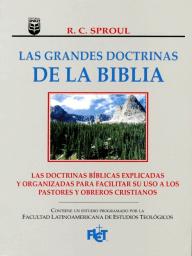 Las grandes doctrinas de la Biblia; ¿Conoce las verdades fundamentales de la fe cristiana?
