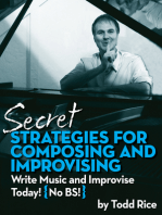 Secret Strategies for Composing and Improvising: Write Music and Improvise Today! No BS