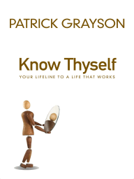 Know Thyself; Your Lifeline to a Life that Works