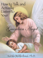 How to Talk and Actually Listen to Your Guardian Angel