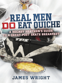 Real Men DO Eat Quiche: A Hockey Heathen's Guide to a Great Post Skate Breakfast