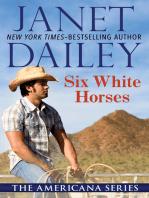 Six White Horses