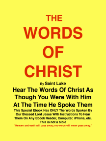 THE WORDS OF CHRIST By St Luke: Hear the Words Of Christ