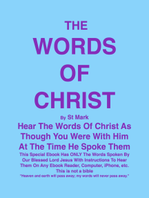 THE WORDS OF CHRIST By St Mark: Hear The Words Of Christ