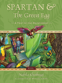 Spartan and the Green Egg, Book 1: A Trip to the Rainforest