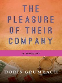 The Pleasure of Their Company: A Memoir