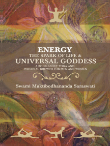 Energy the Spark of Life & Universal Goddess: A Book About Yoga and Personal Growth for Men and Women