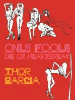 Only Fools Die of Heartbreak