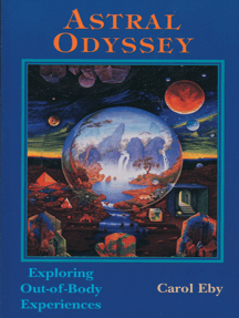 Astral Odyssey:  Exploring Out-Of-Body Experiences