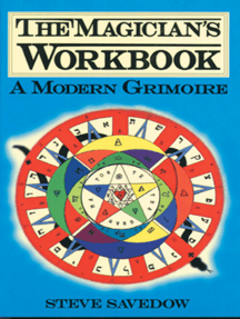 The Magician's Workbook: A Modern Grimoire