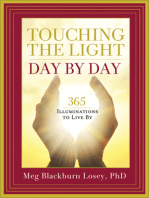 Touching the Light, Day by Day