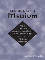 Secrets of a Medium