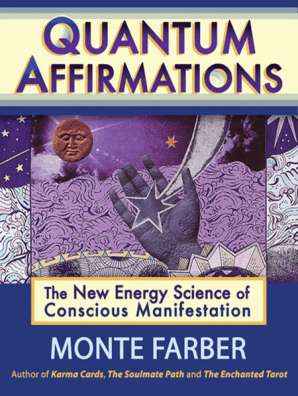 Quantum Affirmations by Monte Farber - Book - Read Online