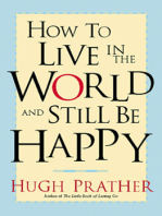 How to Live in the World and Still Be Happy