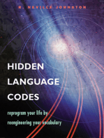 Hidden Language Codes: Reprogram Your Life by Reengineering Your Vocabulary
